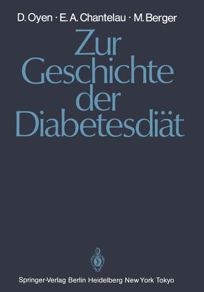 Zur Geschichte der Diabetesdiät von Berger,  Michael, Chantelau,  Ernst A., Oyen,  Detlef