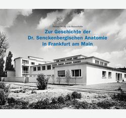 Zur Geschichte der Dr. Senckenbergischen Anatomie in Frankfurt am Main von Benzenhöfer,  Udo, Wicht,  Helmut
