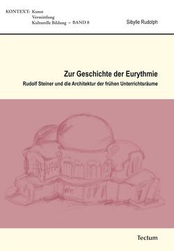 Zur Geschichte der Eurythmie von Rudolph,  Sibylle