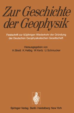 Zur Geschichte der Geophysik von Birett,  H., Helbig,  K., Kertz,  W., Schmucker,  U.
