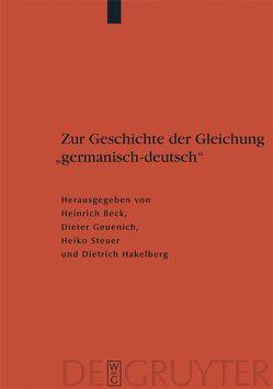 """Zur Geschichte der Gleichung """"germanisch – deutsch"""" von Beck,  Heinrich, Geuenich,  Dieter, Hakelberg,  Dietrich, Steuer,  Heiko"""