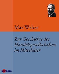Zur Geschichte der Handelsgesellschaften im Mittelalter von Weber,  Max