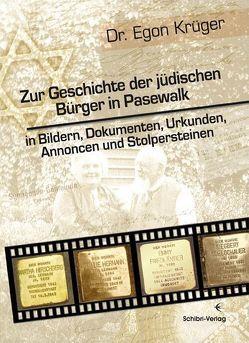 Zur Geschichte der jüdischen Bürger in Pasewalk von Krüger,  Egon