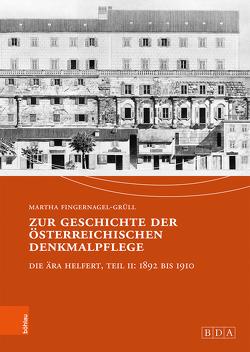 Zur Geschichte der österreichischen Denkmalpflege von Fingernagel-Grüll,  Martha