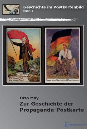Zur Geschichte der Propaganda-Postkarte von May,  Otto