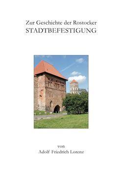 Zur Geschichte der Rostocker Stadtbefestigung von Ebert,  Martin, Lorenz,  Adolf F, Stuth,  Steffen