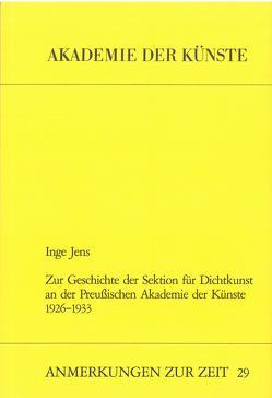 Zur Geschichte der Sektion für Dichtkunst an der Preussischen Akademie der Künste 1926-1933 von Jens,  Inge