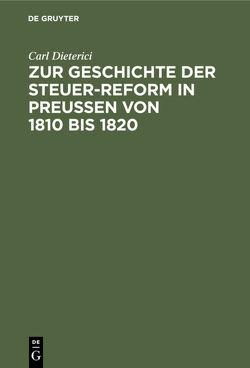 Zur Geschichte der Steuer-Reform in Preußen von 1810 bis 1820 von Dieterici,  Carl
