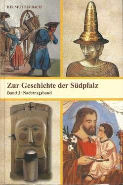 Zur Geschichte der Südpfalz / Nachtragsband von Beck,  Kurt, Seebach,  Helmut, Übel,  Rolf