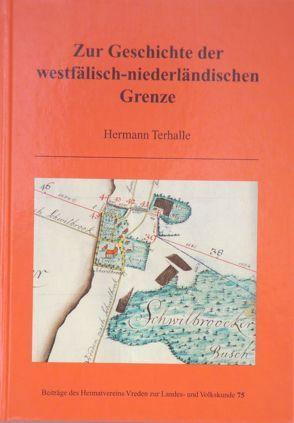 Zur Geschichte der westfälischen-niederländischen Grenze von Terhalle,  Hermann