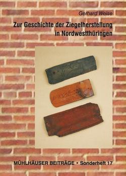 Zur Geschichte der Ziegelherstellung in Nordwestthüringen von Weise,  Gerhard