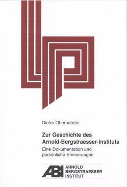 Zur Geschichte des Arnold-Bergstraesser-Instituts von Oberndörfer,  Dieter, Weiland,  Heribert