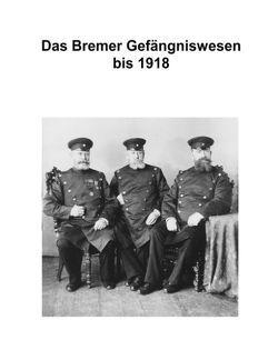 Zur Geschichte des Bremer Gefängniswesens von Kruse,  Hans J