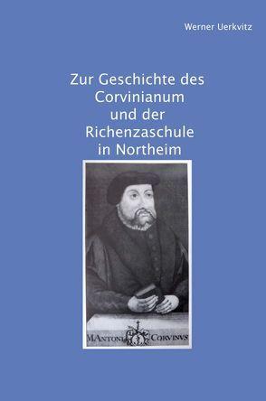 Zur Geschichte des Corvinianum und der Richenzaschule in Northeim von Uerkvitz,  Werner
