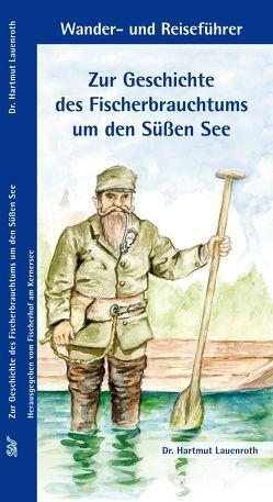 Zur Geschichte des Fischerbrauchtums um den Süßen See von Lauenroth,  Hartmut