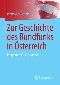 Zur Geschichte des Rundfunks in Österreich von Pensold,  Wolfgang