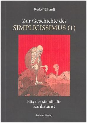 Zur Geschichte des Simplicissimus (1) von Elhardt,  Rudolf