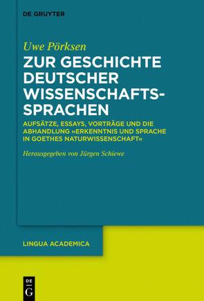 Zur Geschichte deutscher Wissenschaftssprachen von Pörksen,  Uwe, Schiewe,  Jürgen