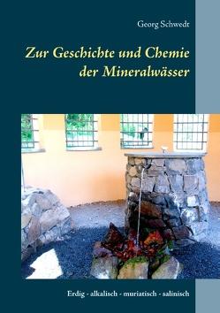 Zur Geschichte und Chemie der Mineralwässer von Schwedt,  Georg