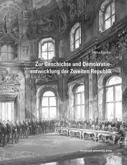 Zur Geschichte und Demokratieentwicklung der Zweiten Republik von Fischer,  Heinz