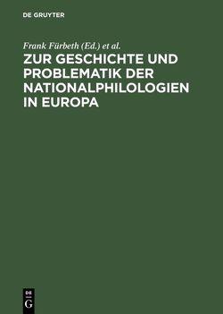 Zur Geschichte und Problematik der Nationalphilologien in Europa von Fürbeth,  Frank, Krügel,  Pierre, Metzner,  Ernst Erich, Müller,  Olaf