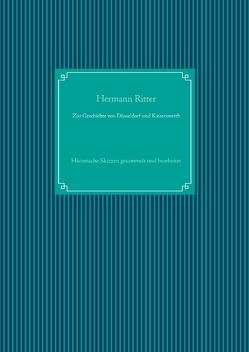 Zur Geschichte von Düsseldorf und Kaiserswerth von Ritter,  Hermann, UG,  Nachdruck