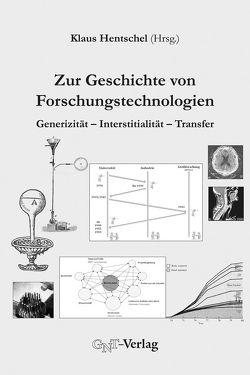 Zur Geschichte von Forschungstechnologien von Hentschel,  Klaus