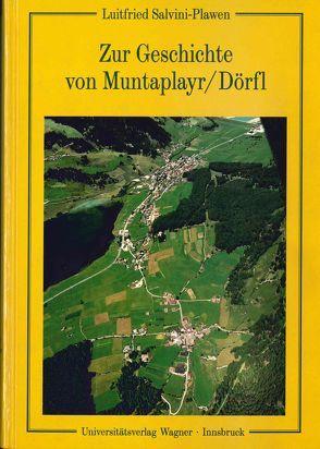 Zur Geschichte von Muntaplayr/Dörfl (Obervinschgau) von Salvini-Plawen,  Luitfried