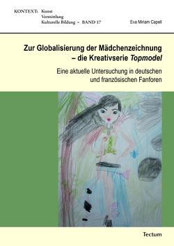 Zur Globalisierung der Mädchenzeichnung – die Kreativserie Topmodel von Capell,  Eva Miriam