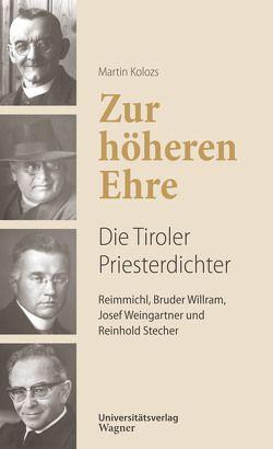 Zur höheren Ehre – Die Tiroler Priesterdichter von Kolozs,  Martin