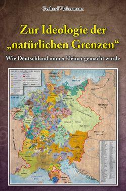 """Zur Ideologie der """"natürlichen Grenzen"""" von Vickermann,  Gerhard"""