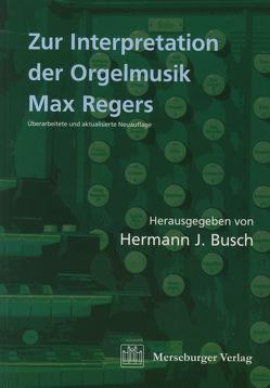 Zur Interpretation der Orgelmusik Max Regers von Busch,  Hermann J, Haas,  Bernhard, Popp,  Susanne, Shigihara,  Susanne