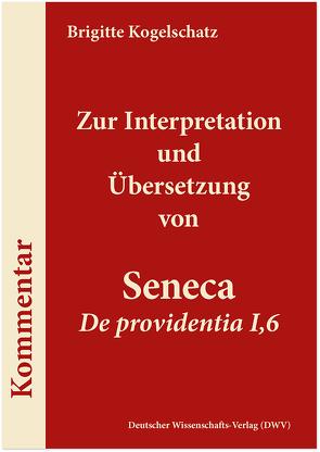 Zur Interpretation und Übersetzung von Seneca 'De providentia I,6′ von Kogelschatz,  Brigitte