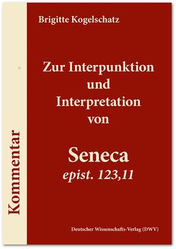Zur Interpunktion und Interpretation von Seneca 'epist. 123,11' von Kogelschatz,  Brigitte