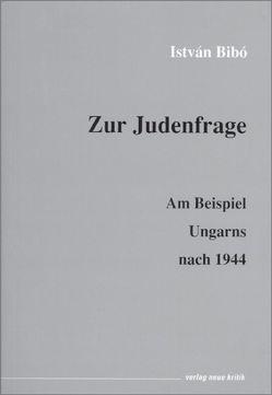 Zur Judenfrage von Bibó,  Istvan, Rásky,  Béla