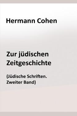 Zur jüdischen Zeitgeschichte von Cohen,  Hermann