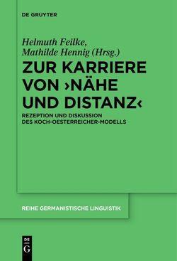 Zur Karriere von ›Nähe und Distanz‹ von Feilke,  Helmuth, Hennig,  Mathilde