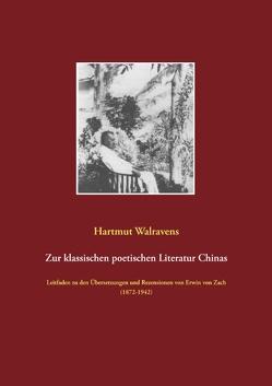 Zur klassischen poetischen Literatur Chinas von Walravens,  Hartmut