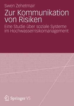 Zur Kommunikation von Risiken von Zehetmair,  Swen