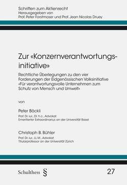 Zur «Konzernverantwortungsinitiative» von Böckli,  Peter, Bühler,  Christoph B.