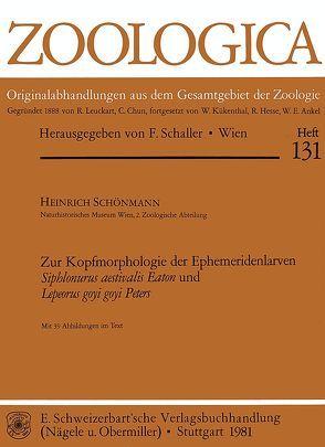 Zur Kopfmorphologie der Ephemeridenlarven Siphlonurus aestivalis Eaton und Lepeorus goyi goyi Peters von Schönmann,  Heinrich