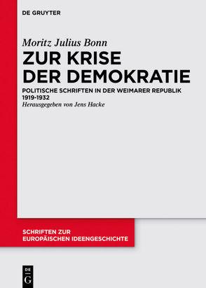 Zur Krise der Demokratie von Bonn,  Moritz Julius, Hacke,  Jens