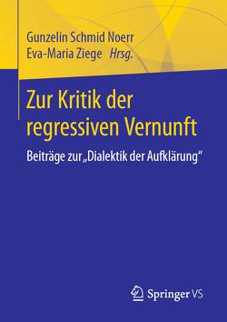 Zur Kritik der regressiven Vernunft von Schmid Noerr,  Gunzelin, Ziege,  Eva-Maria