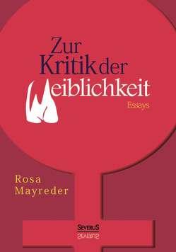 Zur Kritik der Weiblichkeit. Essays von Mayreder,  Rosa
