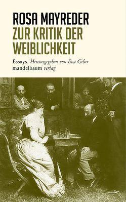 Zur Kritik der Weiblichkeit von Geber,  Eva, Mayreder,  Rosa