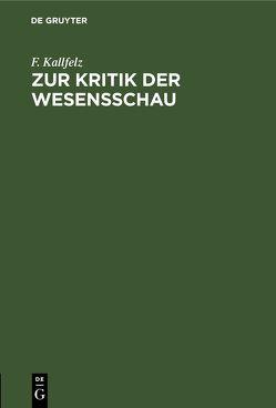 Zur Kritik der Wesensschau von Kallfelz,  F.