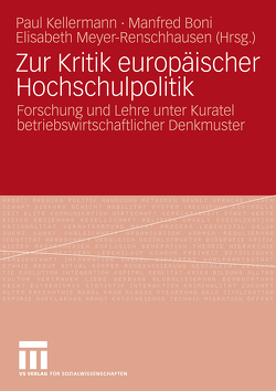 Zur Kritik europäischer Hochschulpolitik von Boni,  Manfred, Kellermann,  Paul, Meyer-Renschhausen,  Elisabeth