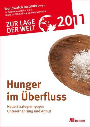 Zur Lage der Welt 2011: Hunger im Überfluß