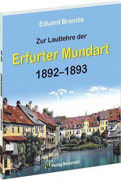 Zur Lautlehre der ERFURTER MUNDART 1892-1893 von Brandis,  Eduard, Rockstuhl,  Harald