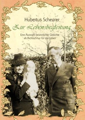 Zur Lebensbegleitung von Scheurer,  Hubertus